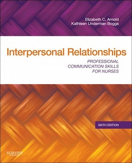 Book Interpersonal Relationships: Professional Communication Skills for Nurses by Elizabeth C. Arnold