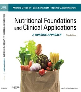 Book Nutritional Foundations and Clinical Applications: A Nursing Approach by Michele Grodner