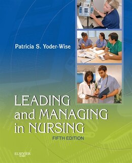 Book Leading And Managing In Nursing by Patricia S. Yoder-Wise