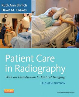 Book Patient Care in Radiography - E-Book: With an Introduction to Medical Imaging by Ruth Ann Ehrlich, RT(R)