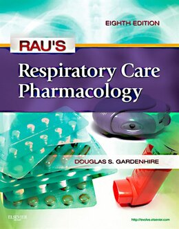 Book Rau's Respiratory Care Pharmacology by Douglas S. Gardenhire