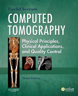 Book Computed Tomography: Physical Principles, Clinical Applications, and Quality Control by Euclid Seeram