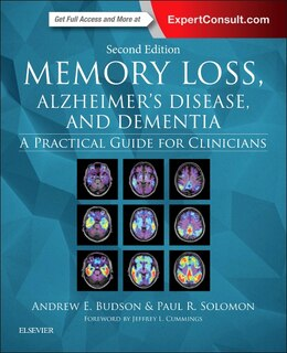 Book Memory Loss, Alzheimer's Disease, And Dementia: A Practical Guide For Clinicians by Andrew E. Budson