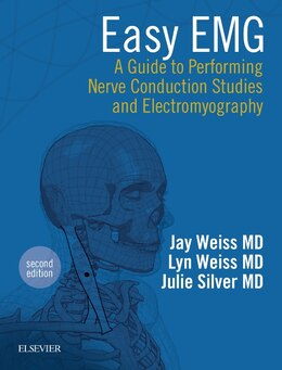 Book Easy Emg: A Guide To Performing Nerve Conduction Studies And Electromyography by Jay M. Weiss
