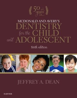 Book Mcdonald And Avery's Dentistry For The Child And Adolescent by Jeffrey A. Dean