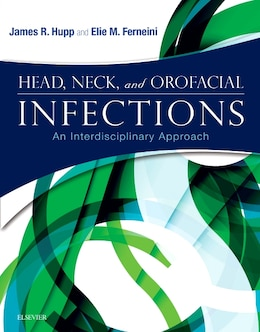 Book Head, Neck, And Orofacial Infections: An Interdisciplinary Approach by James R. Hupp