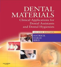 Book Dental Materials - E-Book: Clinical Applications for Dental Assistants and Dental Hygienists by Carol Dixon Hatrick, CDA, RDA, RDH, MS
