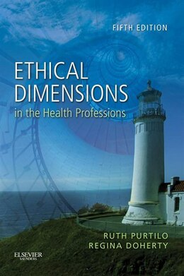Book Ethical Dimensions In The Health Professions by Ruth B. Purtilo