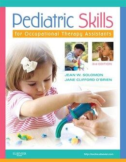 Book Pediatric Skills for Occupational Therapy Assistants - E-Book by Jean W. Solomon, MHS, OTR/L
