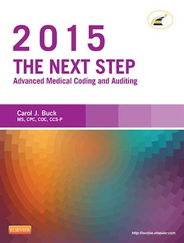 Book The Next Step: Advanced Medical Coding and Auditing, 2015 Edition by Carol J. Buck