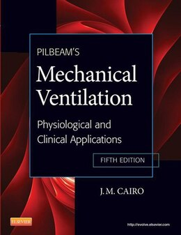 Book Pilbeam's Mechanical Ventilation: Physiological and Clinical Applications by J M Cairo