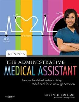 Book Kinn's The Administrative Medical Assistant - E-Book: An Applied Learning Approach by Alexandra Patricia Adams, BBA, RMA, CMA (AAMA), MA