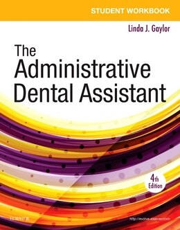 Book Student Workbook For The Administrative Dental Assistant by Linda J Gaylor
