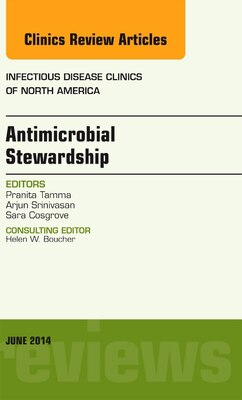 Book Antimicrobial Stewardship, An Issue Of Infectious Disease Clinics by Pranita Tamma