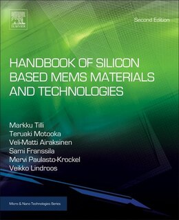 Book Handbook Of Silicon Based Mems Materials And Technologies by Markku Tilli
