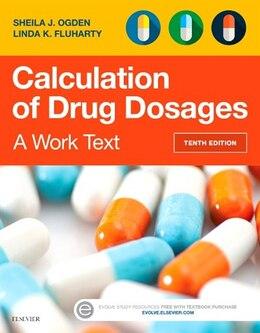 Book Calculation Of Drug Dosages: A Work Text by Sheila J. Ogden