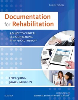 Book Documentation For Rehabilitation: A Guide To Clinical Decision Making In Physical Therapy by Lori Quinn