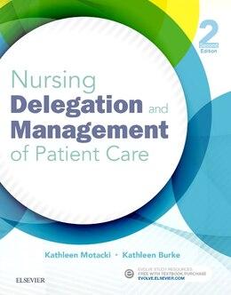 Book Nursing Delegation And Management Of Patient Care by Kathleen Motacki