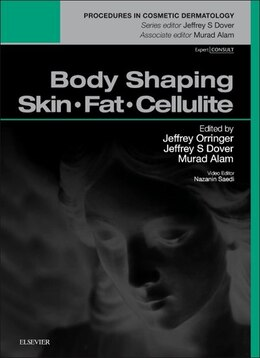 Book Body Shaping: Skin Fat Cellulite: Procedures In Cosmetic Dermatology Series by Jeffrey S. Orringer