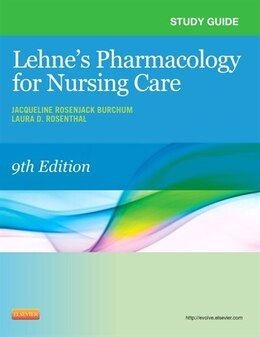 Book Study Guide For Lehne's Pharmacology For Nursing Care by Jacqueline Burchum