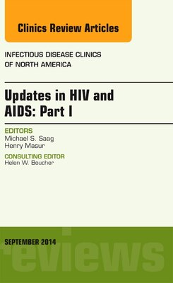 Book Updates In Hiv And Aids: Part I, An Issue Of Infectious Disease Clinics by Michael S. Saag