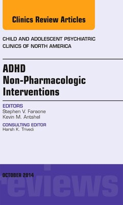 Book Adhd: Non-pharmacologic Interventions, An Issue Of Child And Adolescent Psychiatric Clinics Of… by Stephen V. Faraone
