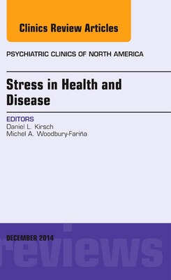 Book Stress In Health And Disease, An Issue Of Psychiatric Clinics Of North America by Daniel L. Kirsch
