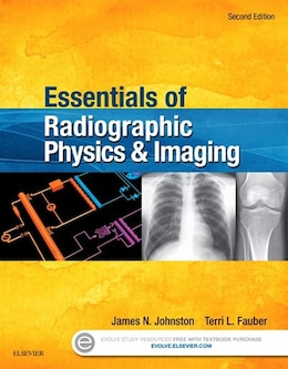 Book Essentials Of Radiographic Physics And Imaging by James Johnston