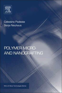 Book Polymer Micro- And Nanografting by Celestino Padeste