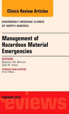 Book Management Of Hazardous Material Emergencies, An Issue Of Emergency Medicine Clinics Of North… by Stephen W. Borron