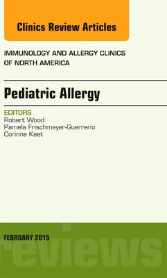 Book Pediatric Allergy, An Issue Of Immunology And Allergy Clinics Of North America by Robert A Wood