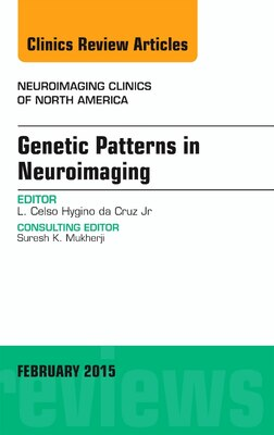 Book Genetic Patterns In Neuroimaging, An Issue Of Neuroimaging Clinics by Luis Celso Hygino De Cruz