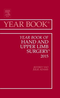 Book Year Book Of Hand And Upper Limb Surgery 2015 by Jeffrey Yao