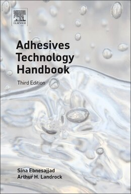 Book Adhesives Technology Handbook by Sina Ebnesajjad