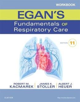 Book Workbook For Egan's Fundamentals Of Respiratory Care by Robert M. Kacmarek