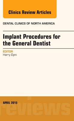 Book Implant Procedures For The General Dentist, An Issue Of Dental Clinics Of North America by Harry Dym