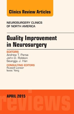 Book Quality Improvement In Neurosurgery, An Issue Of Neurosurgery Clinics Of North America by Andrew Parsa