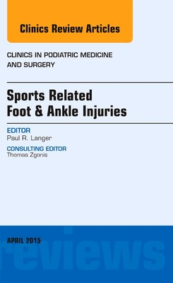 Book Sports Related Foot And Ankle Injuries, An Issue Of Clinics In Podiatric Medicine And Surgery by Paul Langer
