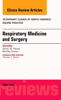 Book Respiratory Medicine And Surgery, An Issue Of Veterinary Clinics Of North America: Equine Practice by Sarah M. Reuss