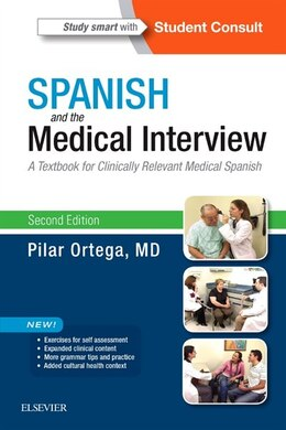 Book Spanish And The Medical Interview: A Textbook For Clinically Relevant Medical Spanish by Pilar Ortega