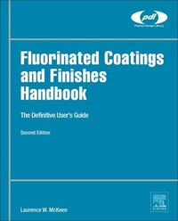 Fluorinated Coatings And Finishes Handbook: The Definitive User's Guide