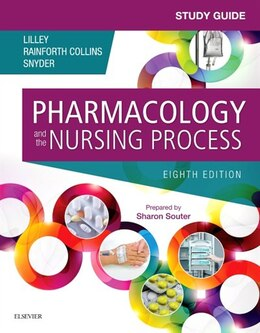 Book Study Guide For Pharmacology And The Nursing Process by Linda Lane Lilley