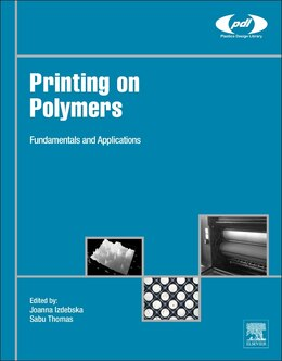 Book Printing On Polymers: Fundamentals And Applications by Joanna Izdebska