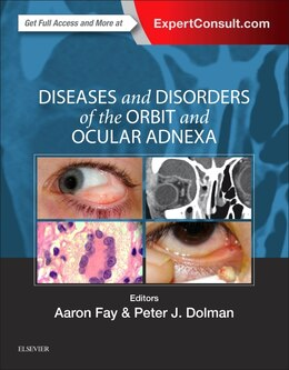 Book Diseases And Disorders Of The Orbit And Ocular Adnexa by Aaron Fay