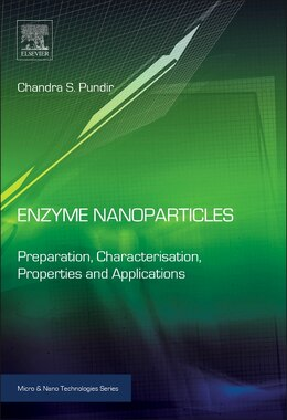 Book Enzyme Nanoparticles: Preparation, Characterisation, Properties And Applications by Chandra S. Pundir