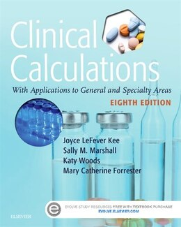 Book Clinical Calculations: With Applications To General And Specialty Areas by Joyce Lefever Kee