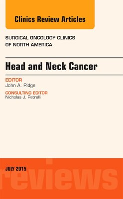 Book Head And Neck Cancer, An Issue Of Surgical Oncology Clinics Of North America by John A. Ridge