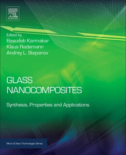 Book Glass Nanocomposites: Synthesis, Properties And Applications by Basudeb Karmakar
