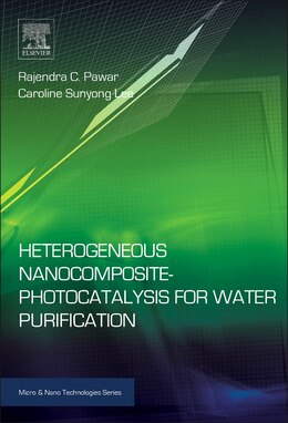 Book Heterogeneous Nanocomposite-photocatalysis For Water Purification by Rajendra Pawar