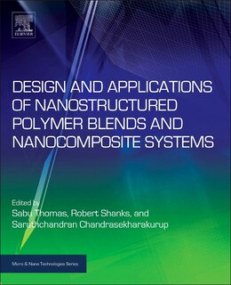 Book Design And Applications Of Nanostructured Polymer Blends And Nanocomposite Systems by Sabu Thomas